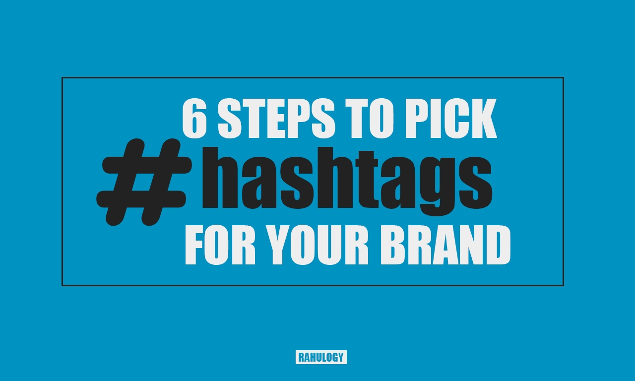 6 easy steps to pick best hashtags for your brand on Instagram