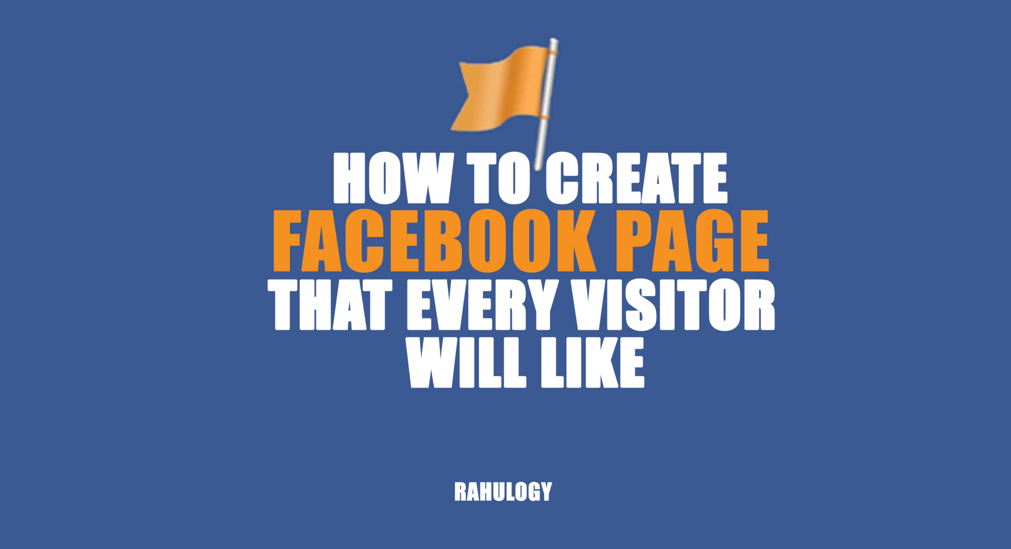 How to create Facebook page that every visitor will like