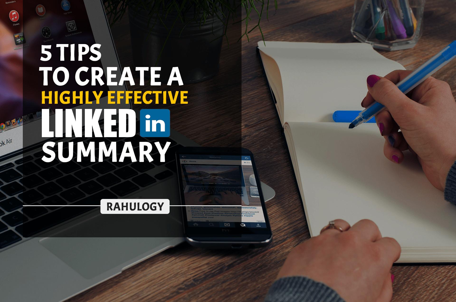 5 tips to create a highly effective LinkedIn summary