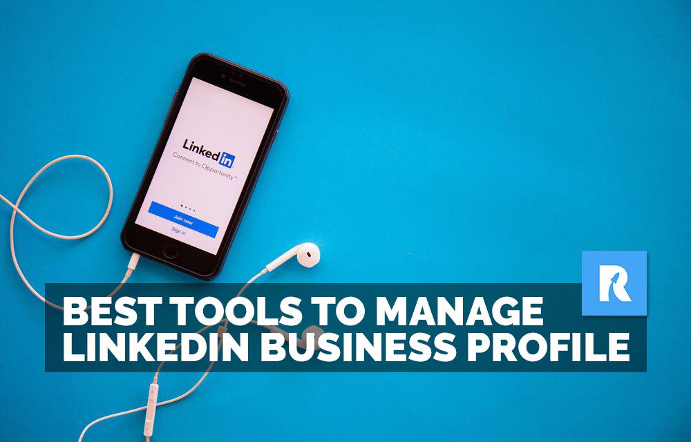 5 best tools to manage your LinkedIn business profile