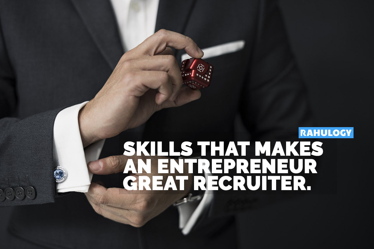 What skills makes an entrepreneur a great recruiter