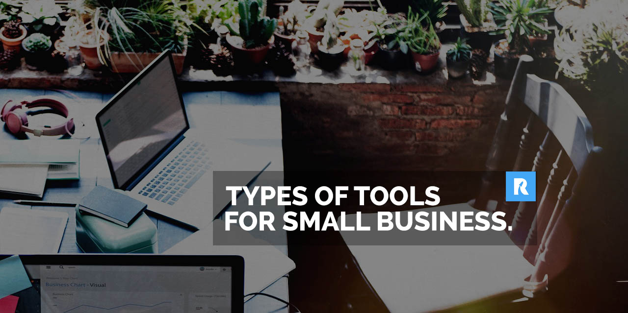 Types of business-oriented tools every small business should use.
