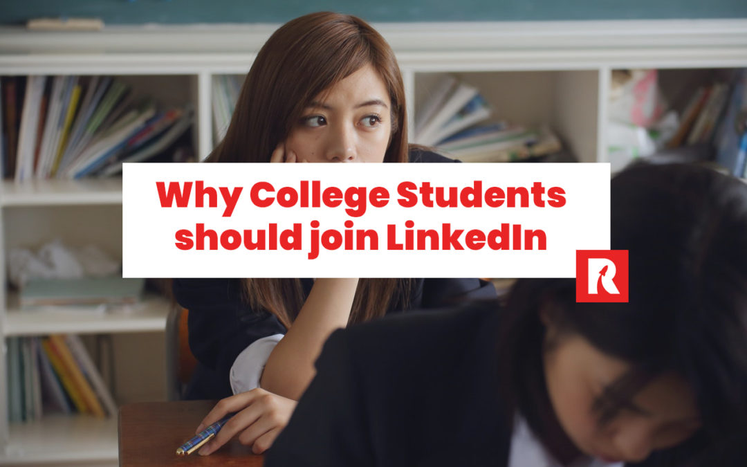 Why college students should join LinkedIn right now.